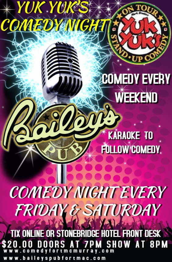 Yuk Yuk's Comedy Night Every weekend